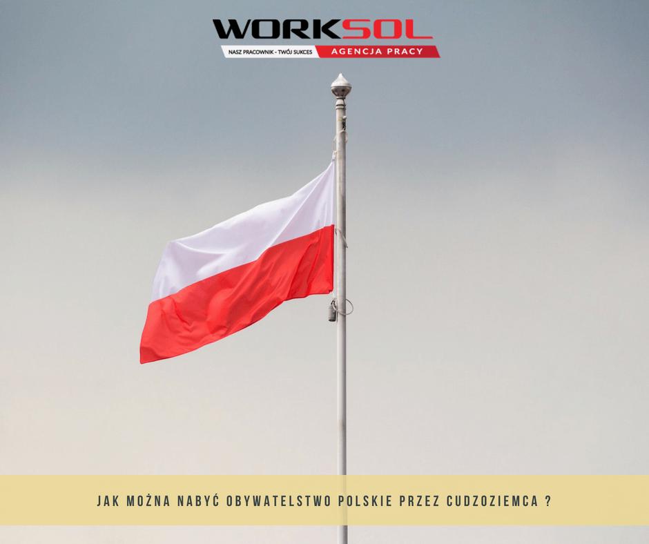 Jak można nabyć obywatelstwo polskie przez cudzoziemca ?